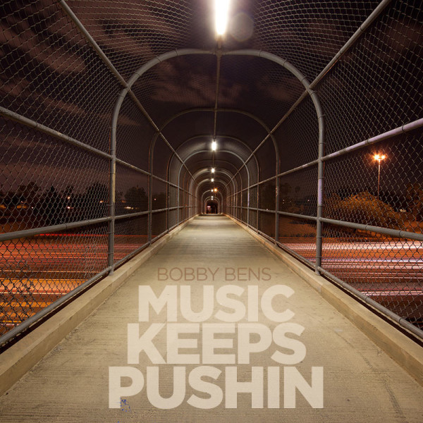 bobby-bens-music-keeps-pushin